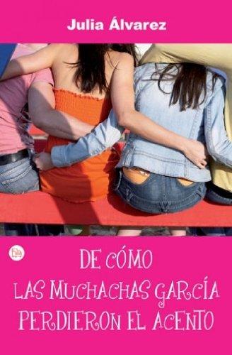 9788466369725: DE COMO LAS MUCHACHAS GARCIA PERDIERON SU ACENTO FG (Narrativa Latinoamericana)