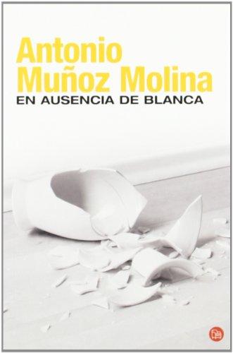 En ausencia de Blanca (Narrativa (Punto de: Muñoz Molina, Antonio