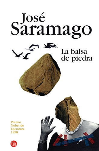 9788466369961: La balsa de piedra/ The Stone Raft (Narrativa (Punto de Lectura)) (Spanish Edition)