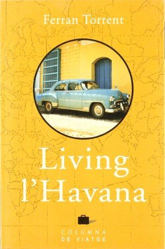 9788466400091: LIVING L'HAVANA - (Col·lecció de viatge) (COL.LECCIÓ DE VIATGES)