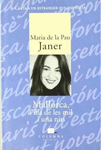 Mallorca, l'illa de les mil i una: Pau Janer Mulet,