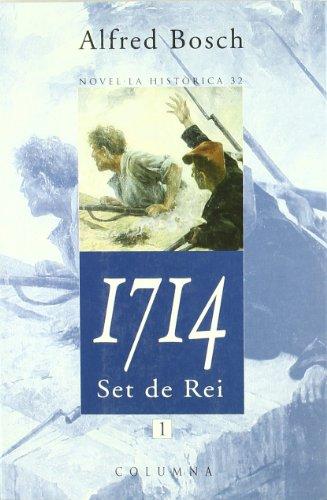 1714: Set de rei (volum I) (Clàssica): Bosch, Alfred