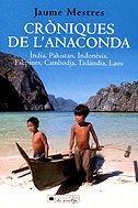 9788466402200: Cròniques de l'anaconda.: à ndia, Pakistan, Indonèsia, Filipines, Cambotja, Tailà ndia, Laos (COL.LECCIÓ DE VIATGES)
