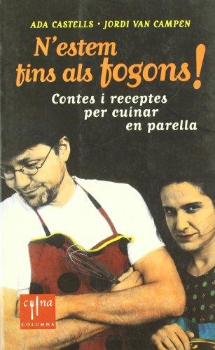 9788466403207: N'estem fins els fogons!: Contes i receptes per cuinar en parella (COL.LECCIO CUINA)