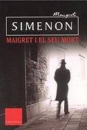 9788466403290: Maigret i el seu mort (COL.LECCIO CLASSICA)