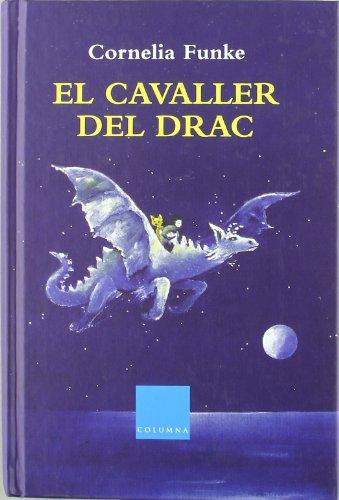 9788466405201: El cavaller del drac (CORNELIA FUNKE)