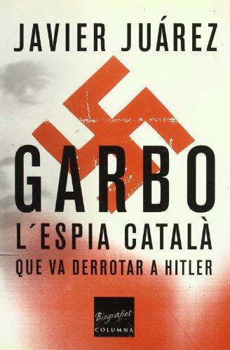 9788466405263: Garbo, L'Espia Catala Que Va Derrotar a Hitler