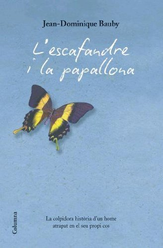 9788466408912: L'escafandra i la papallona: La colpidora història d'un home atrapat en el seu propi cos