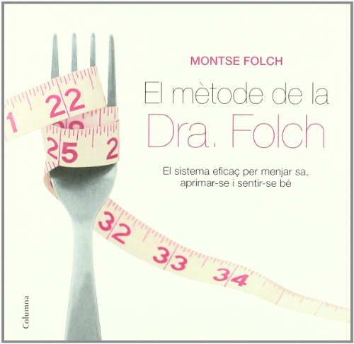 9788466408998: El mètode de la dra.Folch (No Ficcio Columna)