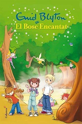 9788466409599: El Bosc Encantat (Enid Blyton)