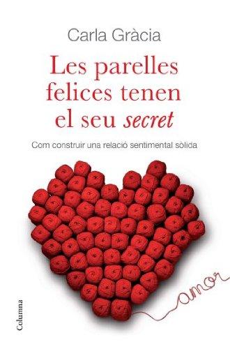 9788466410342: Les parelles felices tenen el seu secret