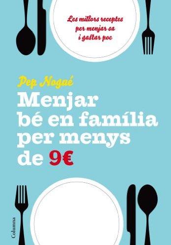 9788466411134: Menjar Bé En Familia Per Menys de 9 Euros Al Dia (COL.LECCIO CUINA)