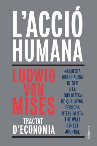 9788466411813: L'Acció Humana: Tractat d'economia
