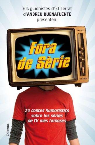 9788466412216: Fora de Serie. 20 contes humoristics sobre les series de televisio mes famoses