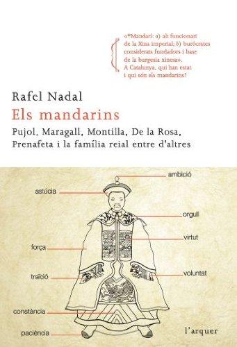 9788466413534: Els mandarins: Pujol, Maragall, Montilla, De la Rosa, Prenafeta i la família reial entre d'alt (L'arquer)