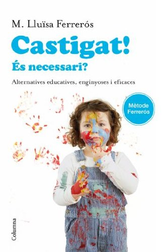 9788466414302: Castigat!: És necessari? alternatives educatives, enginyoses i eficaces (Clàssica)