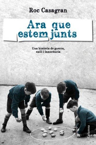 9788466415088: Ara que estem junts: Una història de guerra, exili i innocència (Col·lecció classica)