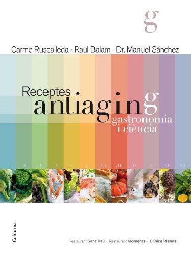 9788466415361: Receptes antiaging: Gastronomia i ciència (COL.LECCIO CUINA)