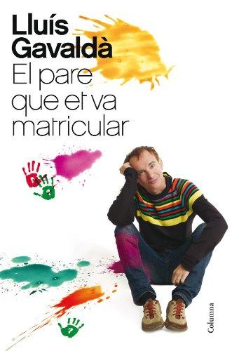 9788466416207: El Pare Que Et Va Matricular (No ficcion)