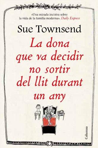 La Dona Que Va Decidir No Sortir Del Llit Durant Un Any: Sue Townsend