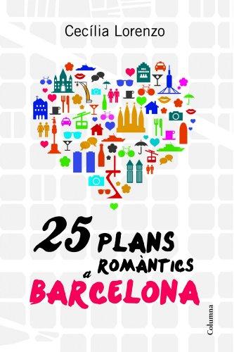 9788466416504: 25 Plans Romàntics A Barcelona (NO FICCIÓ COLUMNA)
