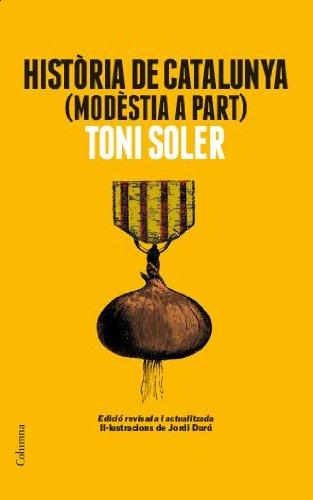 9788466418225: Història De Catalunya (Modèstia A Part) (Columna Librerias)