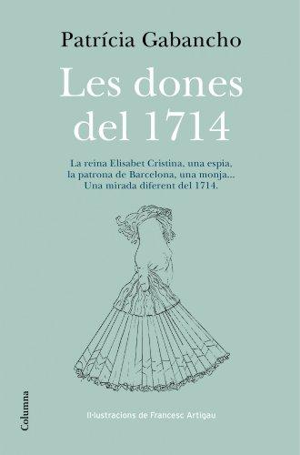 9788466418348: Les Dones Del 1714 (NO FICCIÓ COLUMNA)
