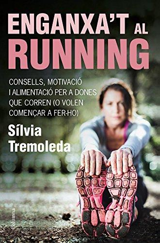 9788466418669: Enganxa't al running: Consells, motivació i nutrició per a dones que corren (o volen començar a fer-ho)