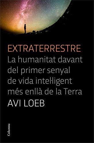 9788466427456: Extraterrestre: La humanitat davant del primer senyal de vida intel·ligent més anllà de la Terra (NO FICCIÓ COLUMNA)