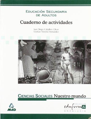 9788466500623: Nuestro mundo: ciencias sociales, geografía e historia, Educación Secundaria de Adultos. Cuaderno de actividades