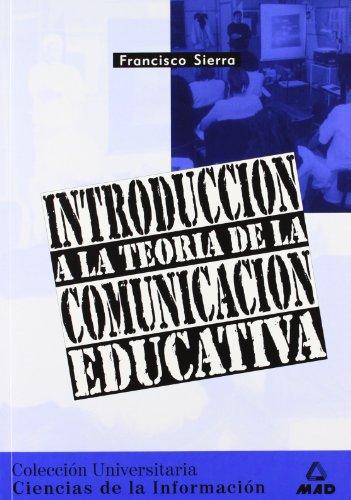 9788466500647: INTRODUCCIÓN A LA TEORIA DE LA COMUNICACION EDUCATIVA (Spanish Edition)