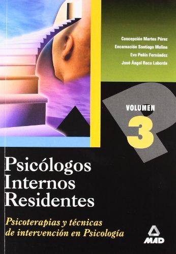 9788466501491: PSICOLOGOS INTERNOS RESIDENTES. VOLUMEN III. PSICOTERAPIAS Y TECNICAS DE INTERVENCION EN PSICOLOGIA.