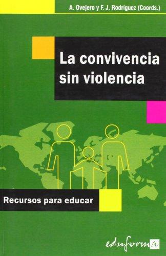 LA CONVIVENCIA SIN VIOLENCIA. RECURSOS PARA EDUCAR (Spanish Edition): Anastasio Ovejero Bernal