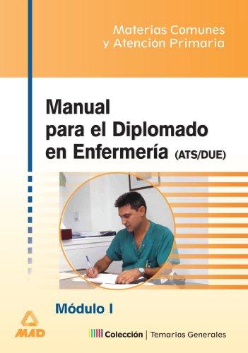 9788466522663: MANUAL PARA EL DIPLOMADO EN ENFERMERIA (ATS/DUE). OPOSICIONES. MODULO MATERIA COMUNES Y ATENCION PRIMARIA.MODULO I