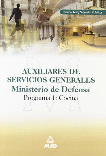 9788466525947: Auxiliares de servicios generales. Ministerio de defensa. Programa 1 (ayudantes de cocina) temario, test y supuestos practicos