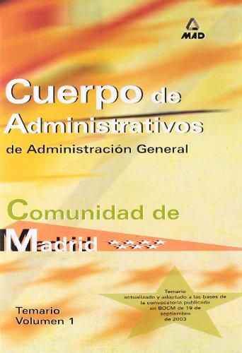9788466530002: Cuerpo de Administrativos de Administración General. Comunidad Autónoma de Madrid. Temario Volumen I.