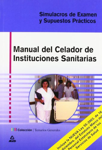 9788466533409: Celador De Instituciones Sanitarias Manual. Simulacros De Examen Y Supuestos Practicos.