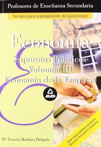 9788466540193: Cuerpo de profesores de enseñanza secundaria. Economia. Supuestos practicos. Volumen iii (Profesores Secundaria - Fp) - 9788466540193