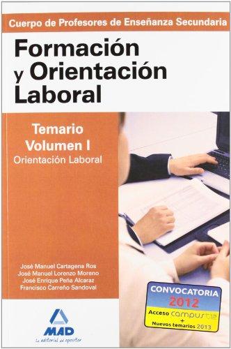 9788466541251: Cuerpo de profesores de enseñanza secundaria. Formación y orientación laboral. Volumen i. Orientación laboral (Profesores Eso - Fp 2012)