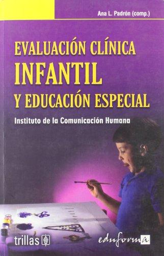 Evaluación clínica infantil y educación especial: Editorial Trillas