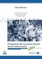 9788466544542: Guía didáctica y solucionario de los programas de garantía social, área de formación básica
