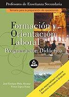 9788466544580: CUERPO DE PROFESORES DE ENSEÑANZA SECUNDARIA. FORMACION Y ORIENTA CION LABORAL: PROGRAMACION DIDACTICA