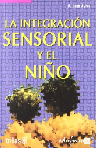 9788466546232: Integracion Sensorial Y El Niño, La (Psicologia Y Educacion)