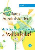 9788466547017: Auxiliares administrativos . Diputacion provincial valladolid. Temario