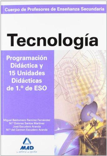 9788466547253: Cuerpo de profesores de enseñanza secundaria. Tecnologia. Programacion didactica y 15 unidades didacticas de 1º de eso (Profesores Secundaria - Fp)