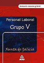 9788466549783: Personal laboral de la xunta de galicia. Grupo v.Temario comun y test