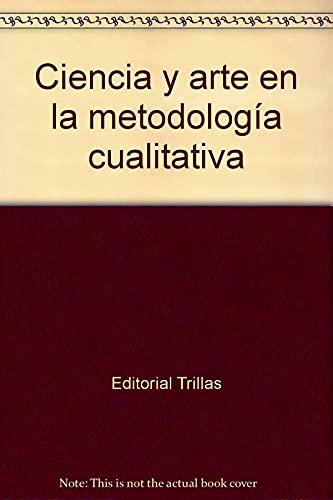 9788466549868: CIENCIA Y ARTE EN LA METODOLOGÍA CUALITATIVA