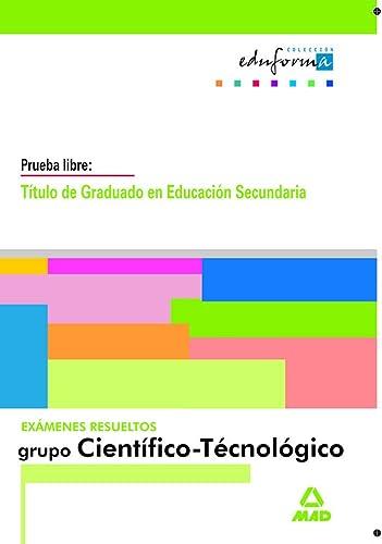 9788466551106: Examenes Resueltos De Graduado En Educacion Secundaria. Parte Cientifico-Tecnologica (Acceso A Ciclos Formativos)