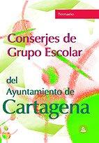 9788466551656: Conserjes grupo escolar ayuntamiento de cartagena. Temario