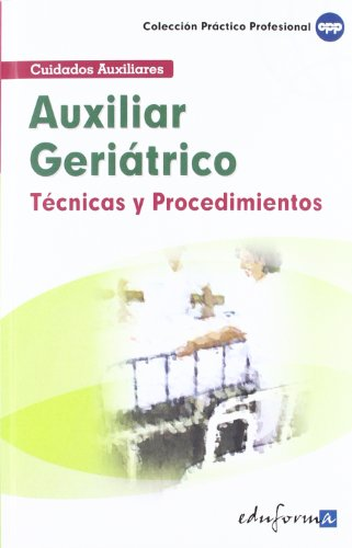 9788466552264: TÉCNICAS Y PROCEDIMIENTOS DEL AUXILIAR GERIÁTRICO (Spanish Edition)